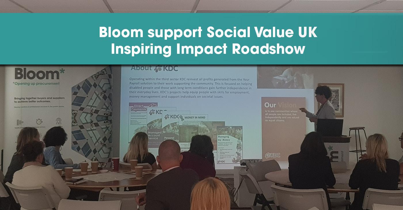 Bloom support Social Value UK Inspiring Impact Roadshow