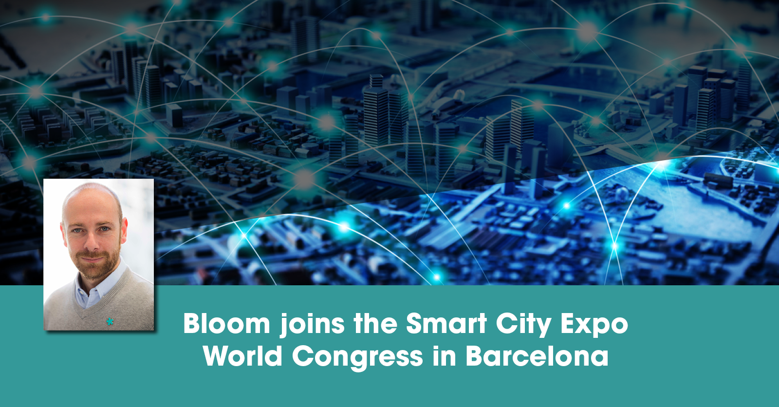 Bloom joins the Smart City Expo World Congress in Barcelona