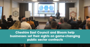 Cheshire East Council and Bloom help businesses set their sights on game-changing public sector contracts