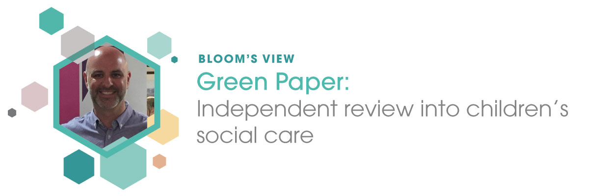 Bloom's view: Independent review into children's social care
